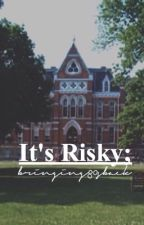 ♡It's Risky//slow updates♡ by bringing80sback