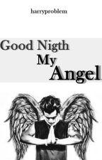 Good Nigth My Angel. [ls] by harryproblem