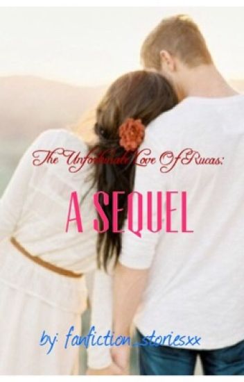 The Unfortunate Love Of Rucas: A Sequel