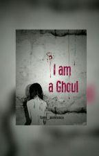 I am a Ghoul ( Tokyo Ghoul ) by funny_animexoxoo
