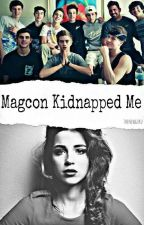 Magcon Kidnapped Me by thenewguru