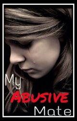 my abusive mate by -sleepdxpirved
