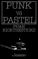 Punk vs Pastel || Phan Kickthestickz by -Jessee-