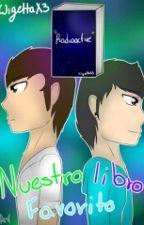 Nuestro Libro Favorito - Fanfic Wigetta ~ 2º Temp. Radioactive by WigettaX3
