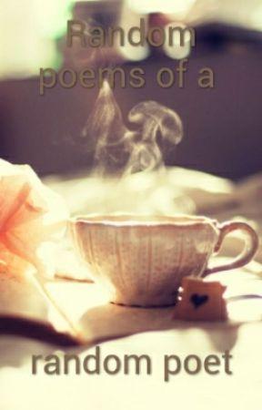 poems of a random poet by vampireunderseer1998