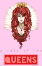 A Tale Of Two Queens by Queen_Of_The_MMMMs