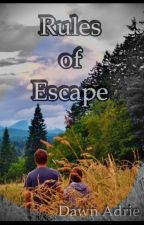 Rules of Escape by DawnAdrie