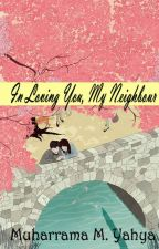 In Loving You, My Neigbour by chistarly