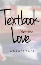Textbook Love (Merome) by amberstars