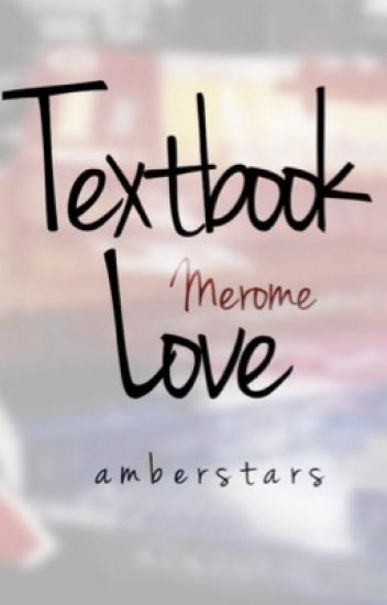Textbook Love (Merome)