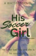 His Soccer Girl by DisneyGirl2002