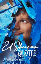 Ed Sheeran Quotes by BlinkOfAnEye13