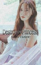 Destroyer Princess (Revise) by MissRaineKim