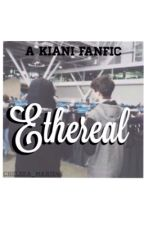 Ethereal - a kiani au by chelsea_marie48