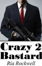 Crazy bastard 2 / Безумный ублюдок 2 by Ria_Rockwell
