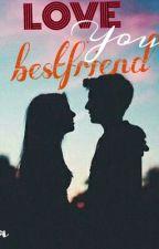 Love You. Bestfriend by misscalder