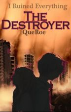The Destroyer by queroe