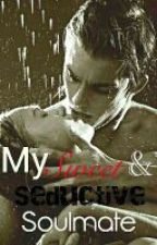 My sweet and Seductive Soulmate by jhonlloydseroy
