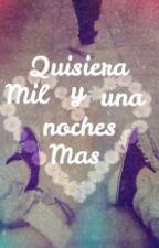 Quisiera Mil y Una Noches Mas by _imaginJdom01