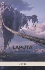 Laputa and Castle in the Sky ( Fantasy, Romance, Bahasa Indonesia ) by gigimudua
