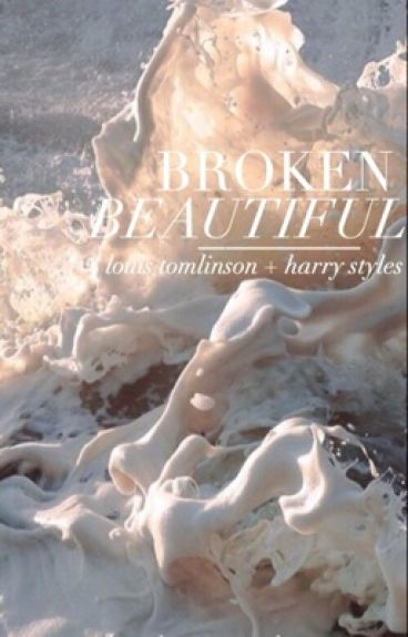 broken beautiful → l.s (#Wattys2016)