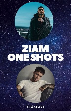Ziam one shots by versegomez