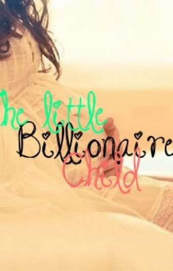 The little Billionaire Child
