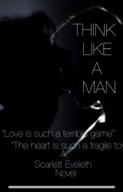Think Like a Man (BEING EDITED) by foreverlove345678