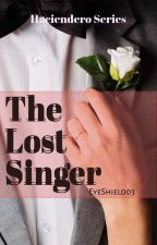 The Lost Singer ( Completed ) by EyeShield03