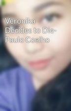 Veronika Decides to Die- Paulo Coelho by AnDreaFernanDo