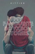 My Favourite BoyxBoy Stories by KittieB13
