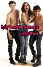 My Best Friends Brother by justmissf24