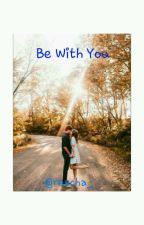 Be With You by rescha_