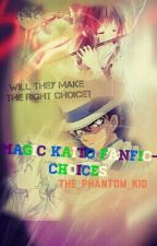 Magic Kaito Fanfic- Choices by the_phantom_KID