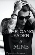The Gang Leader Is Mine by addictedtobooks__