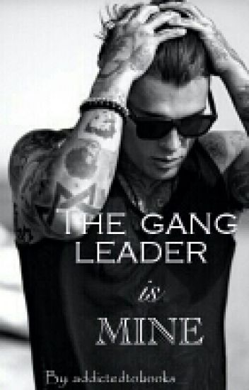 The Gang Leader Is Mine