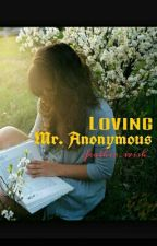 Loving Mr. Anonymous by _feather_wish_