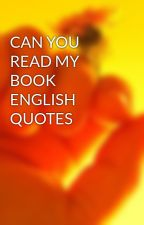 CAN YOU READ MY BOOK ENGLISH QUOTES by BreZelSh