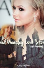 Fred Weasley love story  ( HP FAN FICTION.) by Lucy_Sunflower
