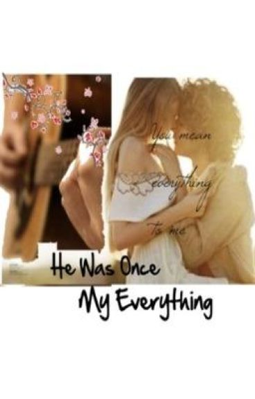 He Was Once My Everything