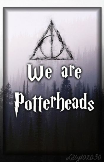 We are Potterheads