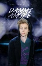 Dammi amore || Luke Hemmings by sylanchony