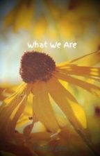 What We Are by EllaBurgess
