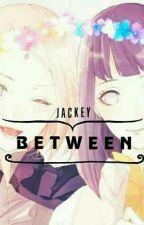 B E T W E E N by joackey