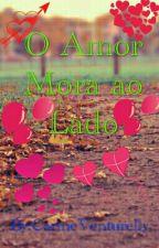 O Amor Mora ao Lado by CarineVenturelly
