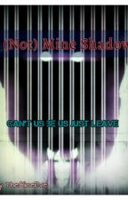 (Not) Mine Shadow by TheAliceEve