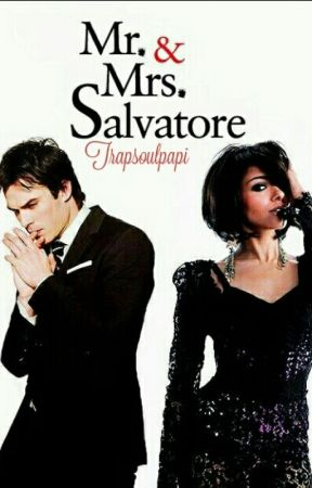 Mr. & Mrs. Salvatore • bamon fanfic {ON HOLD} by trapsoulpapi