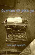 Cuentos de otra yo by sakuradragneel5