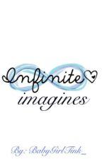 Infinite imagines by BabyGirlTink_