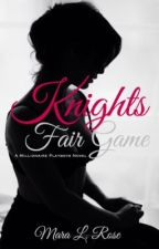 Knights Fair Game (ON HOLD!!) by angelsanddemons